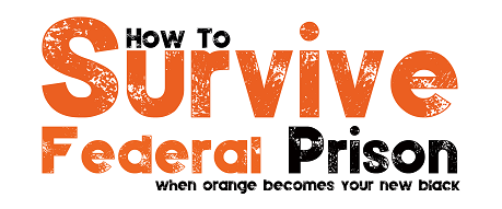 How To Survive Federal Prison